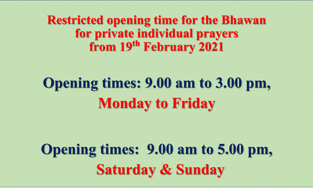 Restricted opening time for the Bhawan